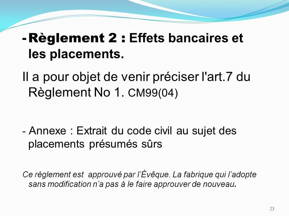 Règlement 2 : Effets bancaires et les placements.