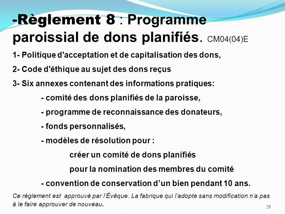 Règlement 8 : Programme paroissial de dons planifiés. CM04(04)E