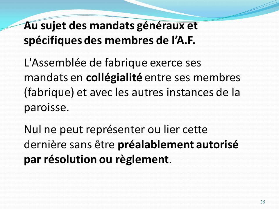 Au sujet des mandats généraux et spécifiques des membres de l'A.F.