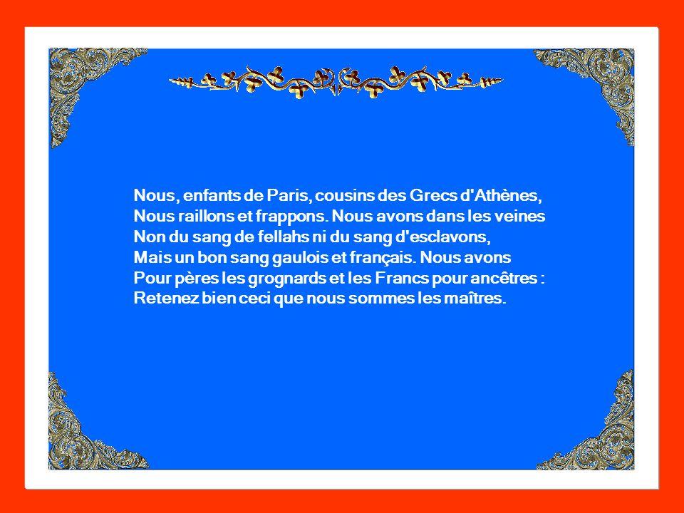 Nous, enfants de Paris, cousins des Grecs d Athènes,