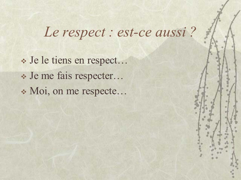 Le respect : est-ce aussi