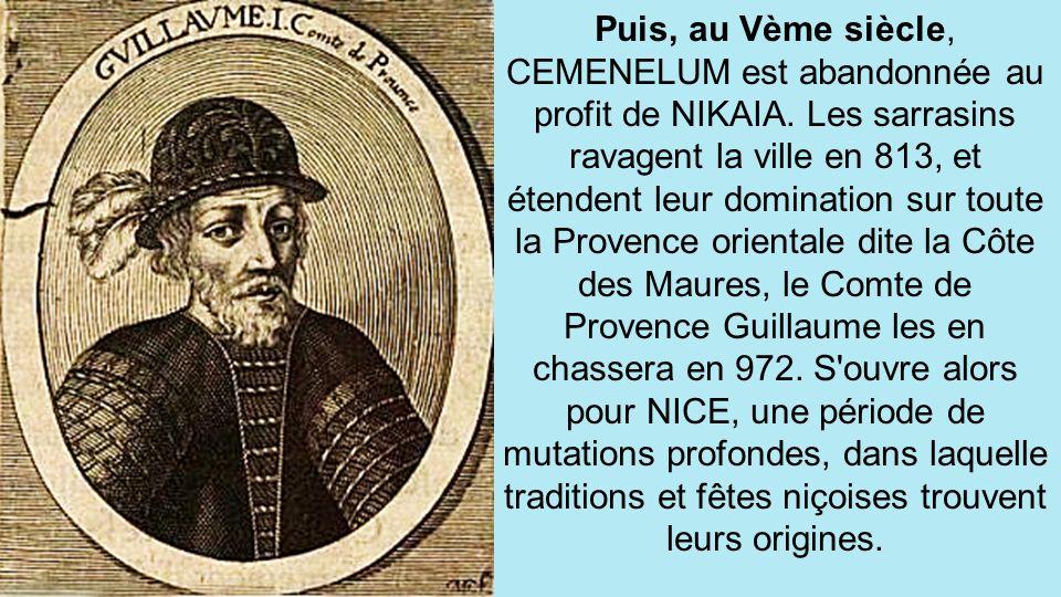 Puis, au Vème siècle, CEMENELUM est abandonnée au profit de NIKAIA