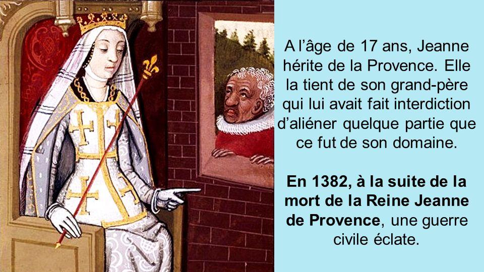 A l'âge de 17 ans, Jeanne hérite de la Provence