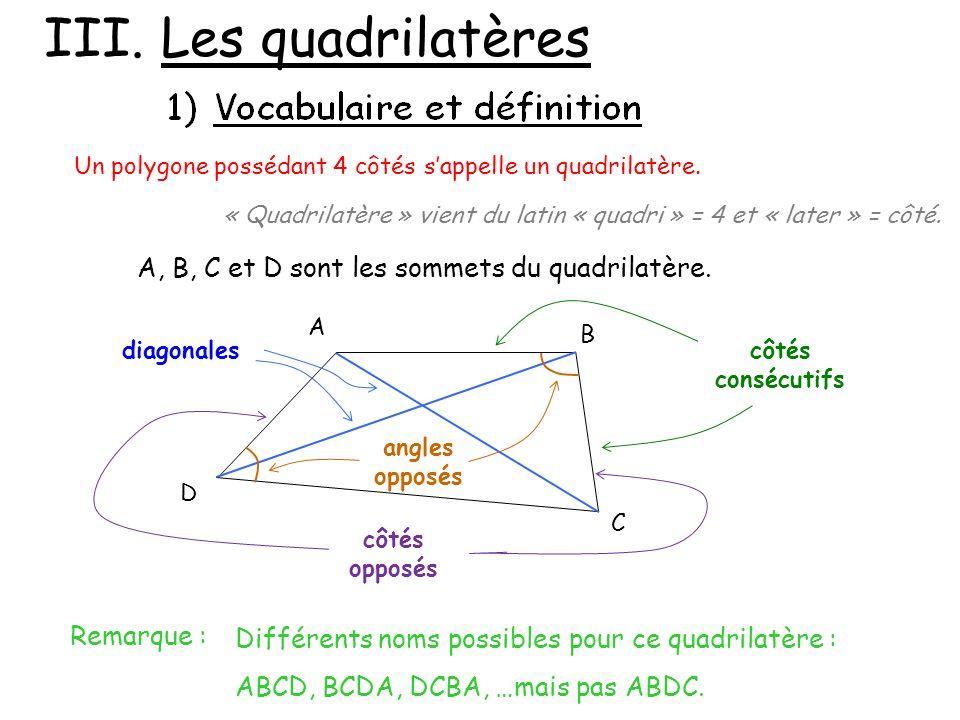 III. Les quadrilatères A, B, C et D sont les sommets du quadrilatère.