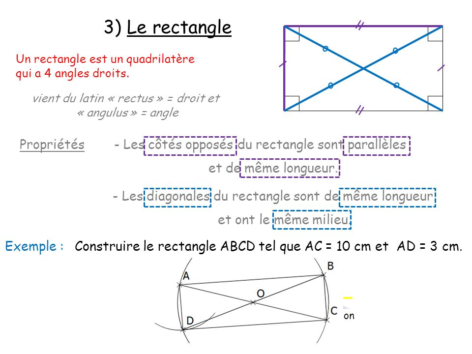 3) Le rectangle ll. o. o. Un rectangle est un quadrilatère. qui a 4 angles droits. l. l. o. o.