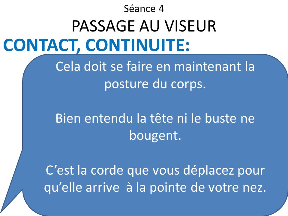 CONTACT, CONTINUITE: PASSAGE AU VISEUR