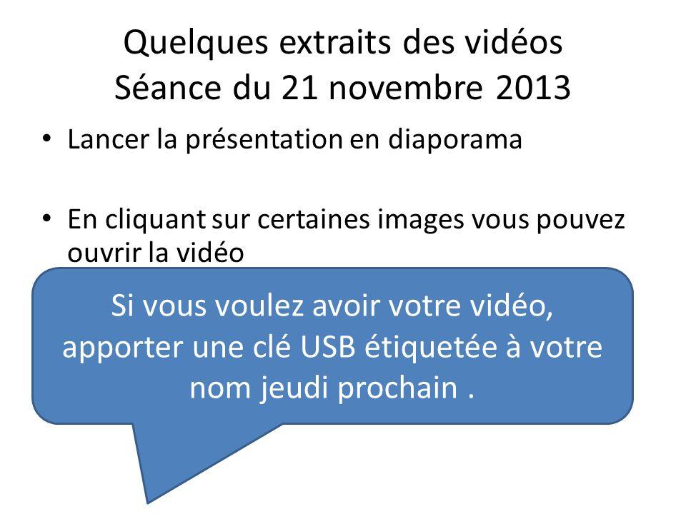 Quelques extraits des vidéos Séance du 21 novembre 2013