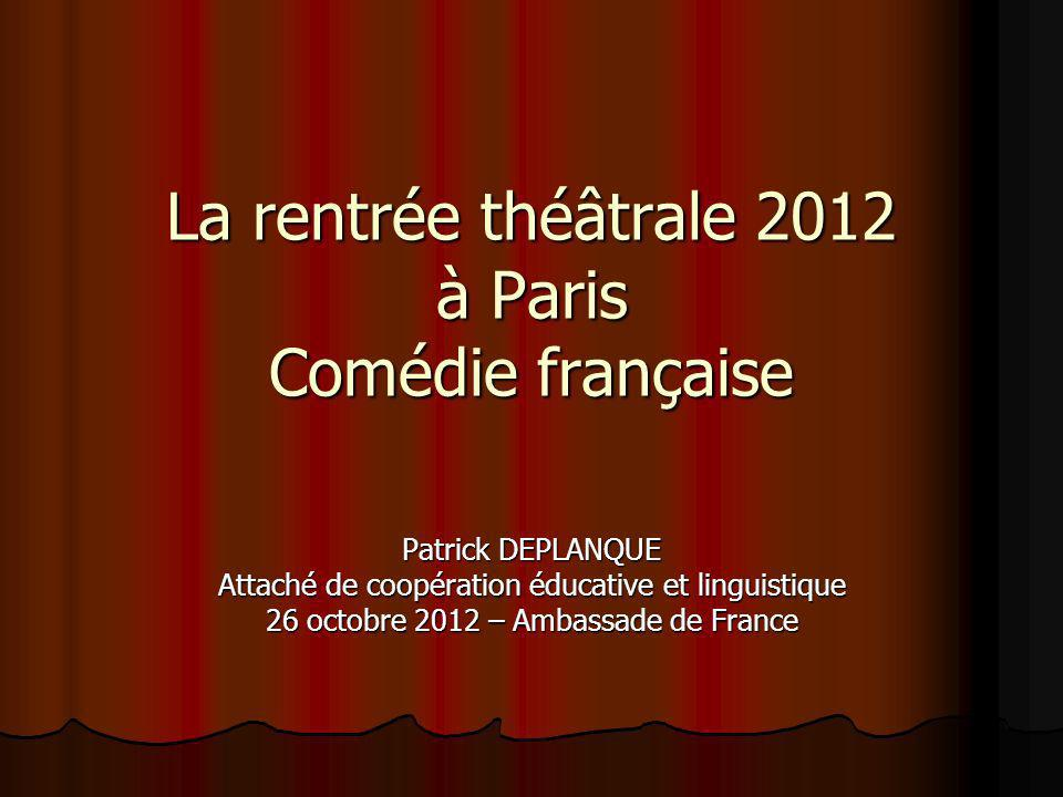 La rentrée théâtrale 2012 à Paris Comédie française