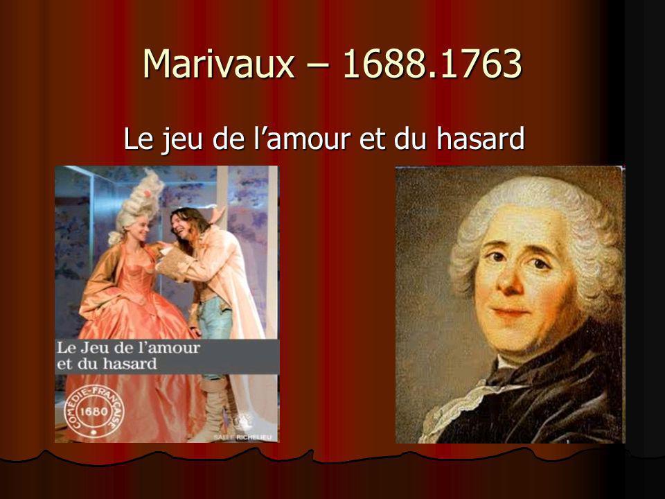 Marivaux – 1688.1763 Le jeu de l'amour et du hasard