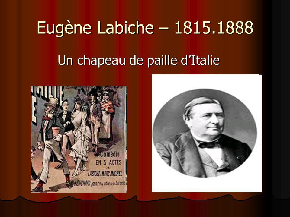 Eugène Labiche – 1815.1888 Un chapeau de paille d'Italie