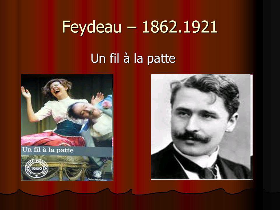 Feydeau – 1862.1921 Un fil à la patte
