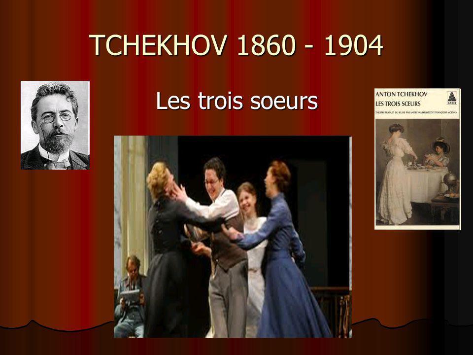TCHEKHOV 1860 - 1904 Les trois soeurs