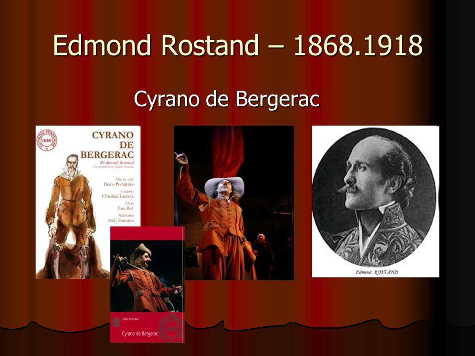 Edmond Rostand – 1868.1918 Cyrano de Bergerac