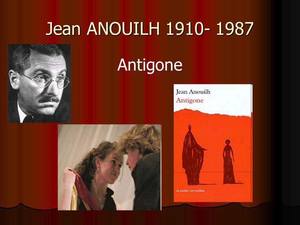 Jean ANOUILH 1910- 1987 Antigone