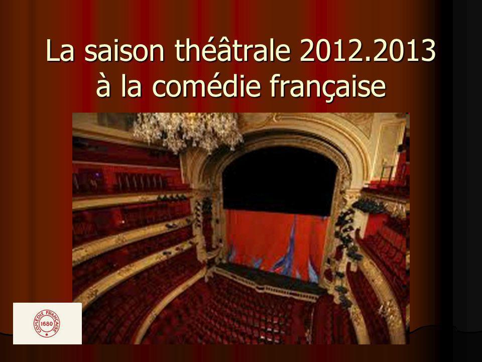 La saison théâtrale 2012.2013 à la comédie française