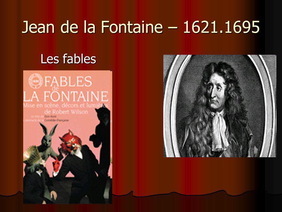 Jean de la Fontaine – 1621.1695 Les fables