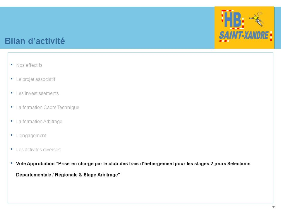 Bilan d'activité Nos effectifs Le projet associatif