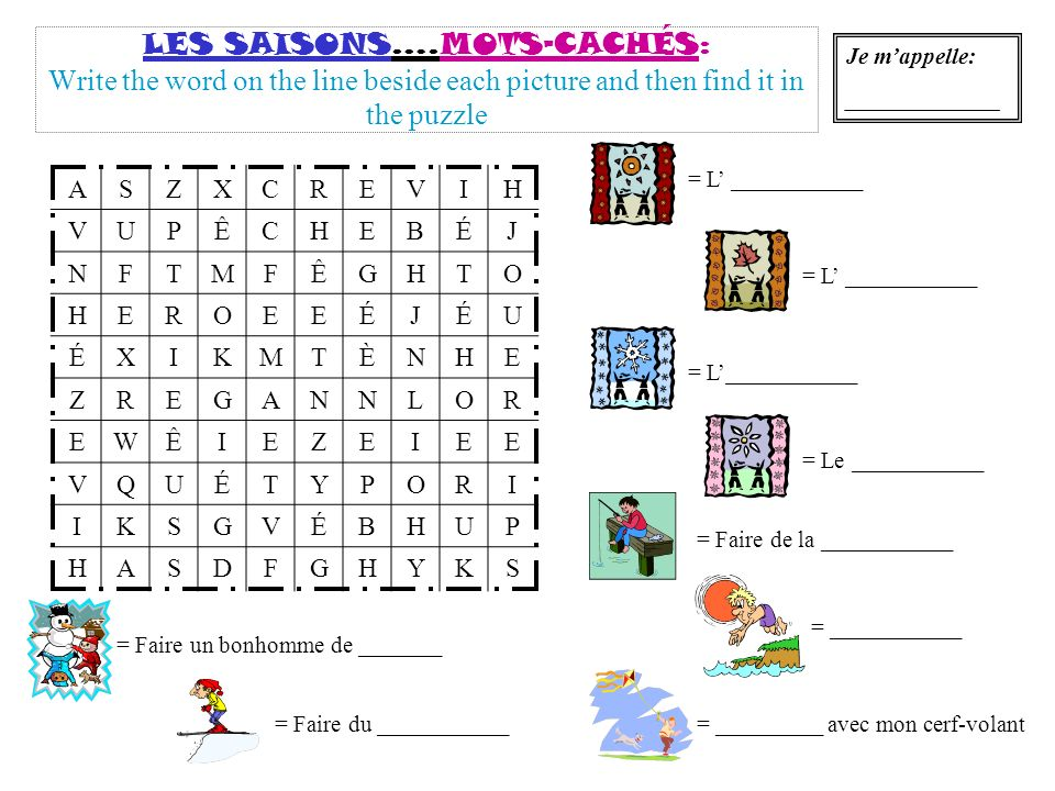 LES SAISONS….MOTS-CACHÉS: Write the word on the line beside each picture and then find it in the puzzle