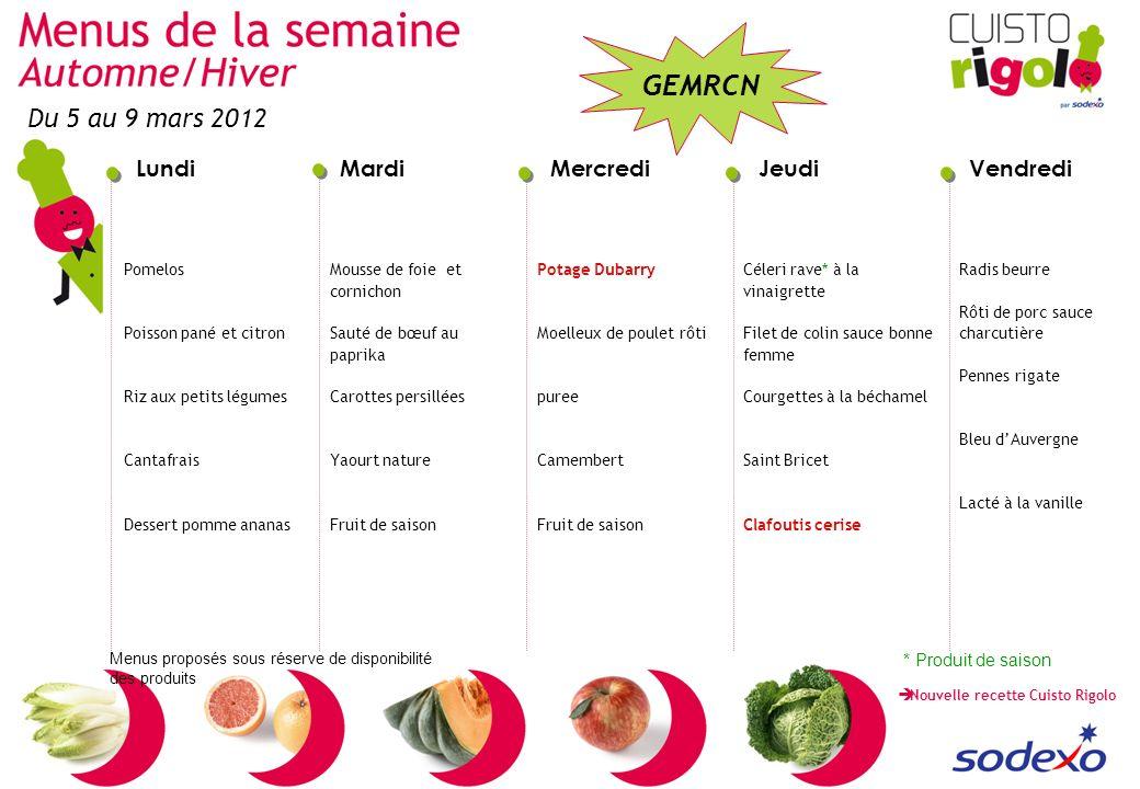 Du 5 au 9 mars 2012 * Produit de saison Pomelos Poisson pané et citron
