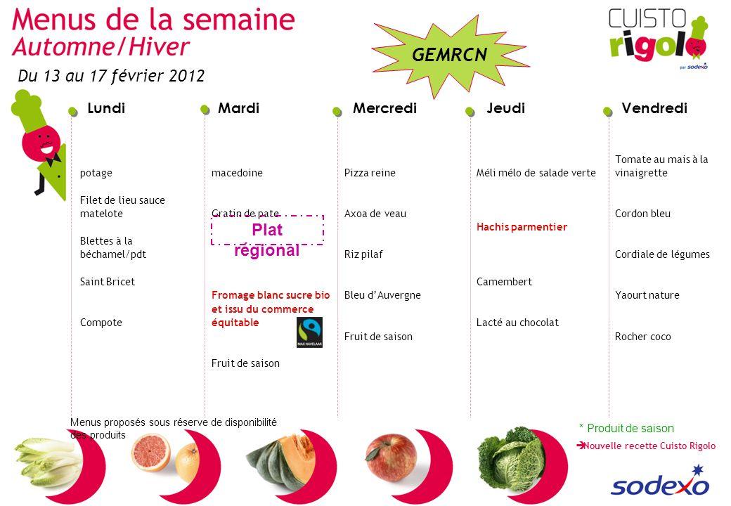 Du 13 au 17 février 2012 Plat régional * Produit de saison potage
