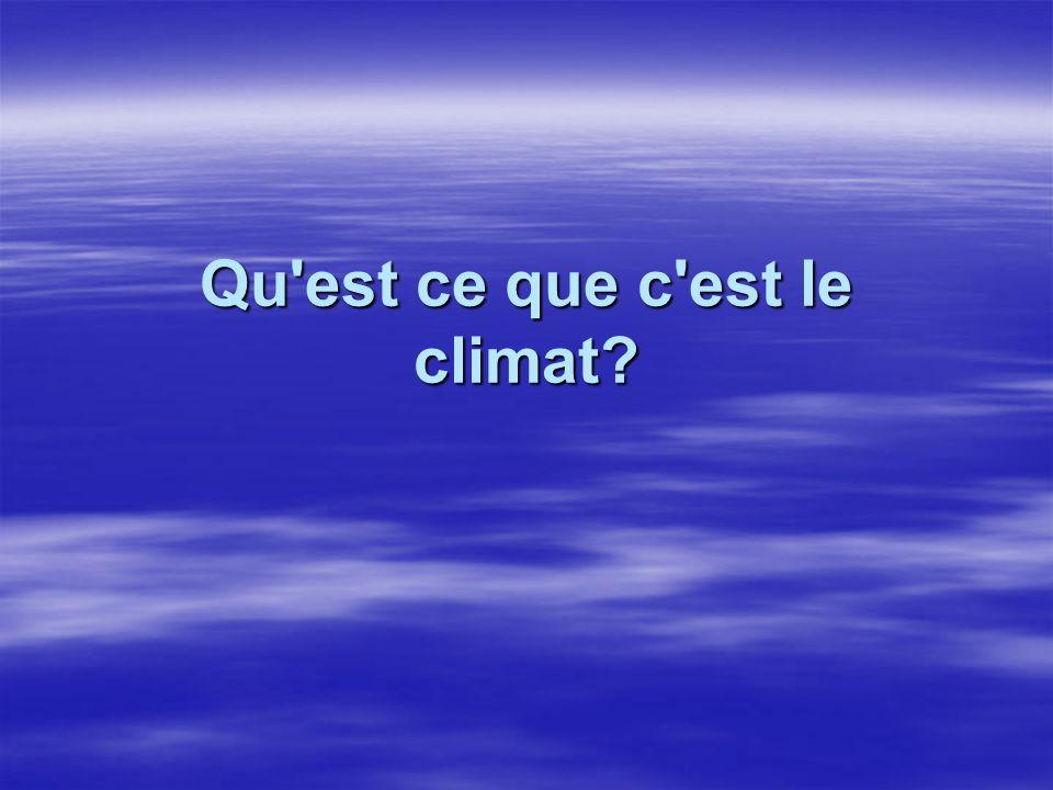 Qu est ce que c est le climat
