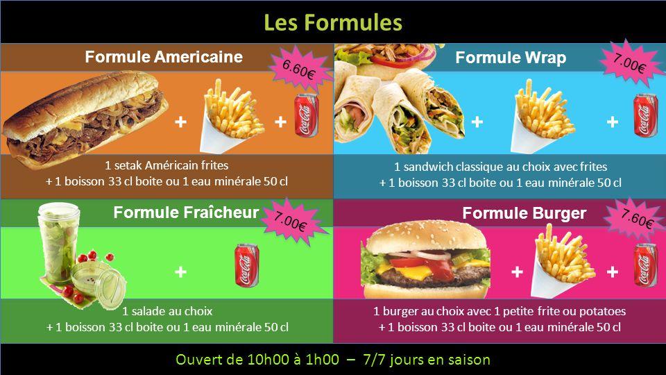 Les Formules + + + + + + + Formule Americaine Formule Wrap