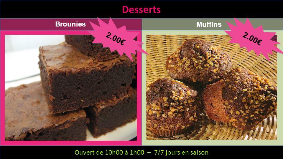 Desserts 2.00€ 2.00€ Brounies Muffins