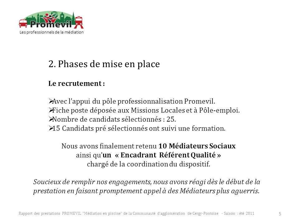 2. Phases de mise en place Le recrutement :