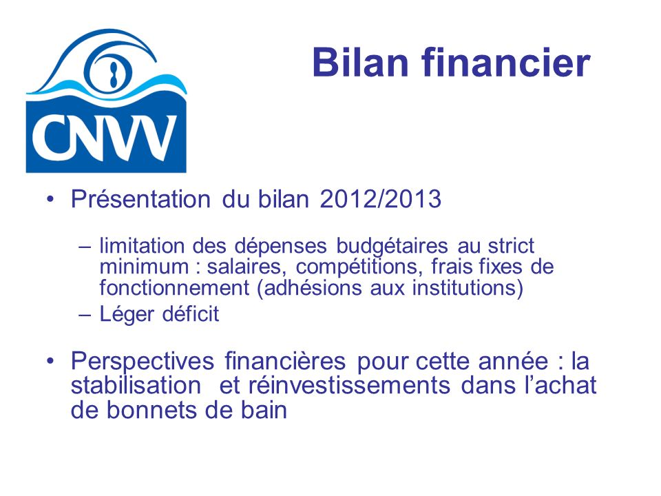 Bilan financier Présentation du bilan 2012/2013