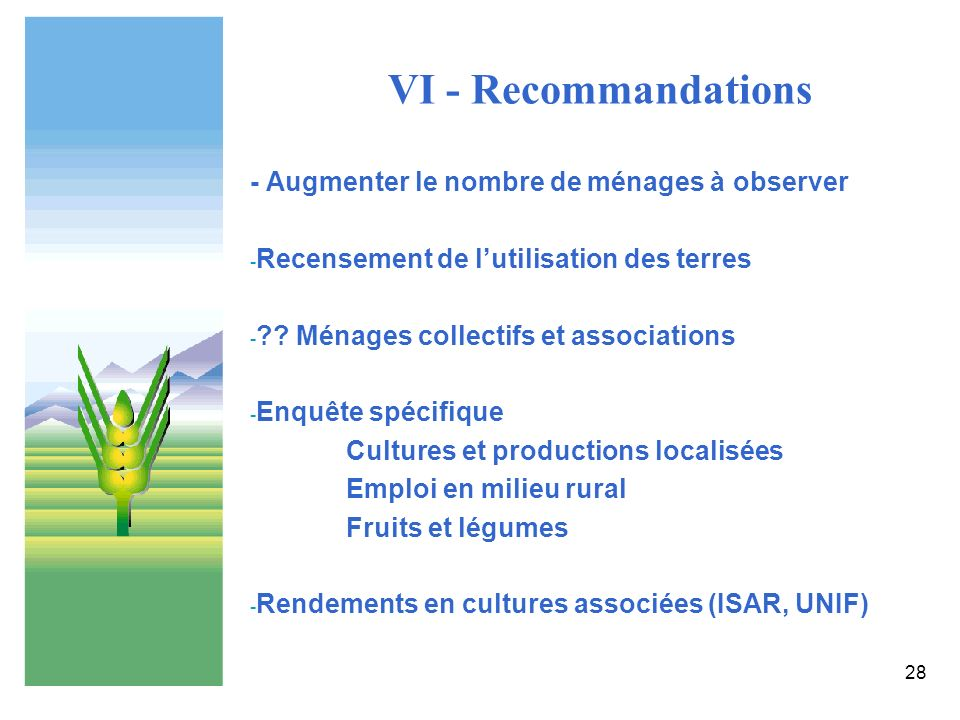 VI - Recommandations - Augmenter le nombre de ménages à observer