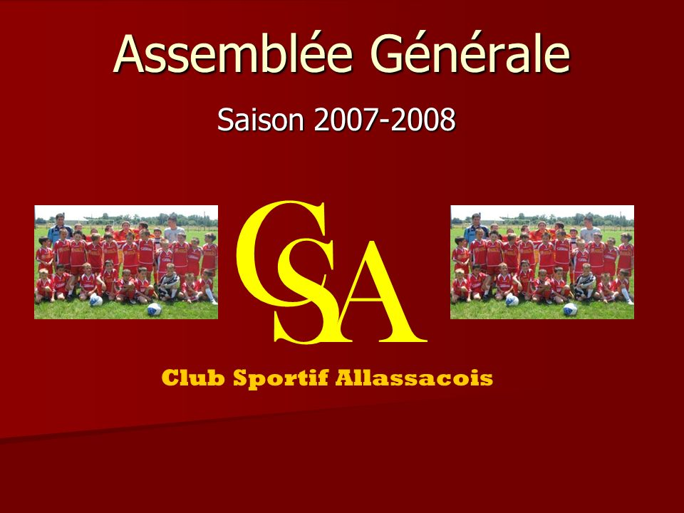 Assemblée Générale Saison 2007-2008 C S A Club Sportif Allassacois