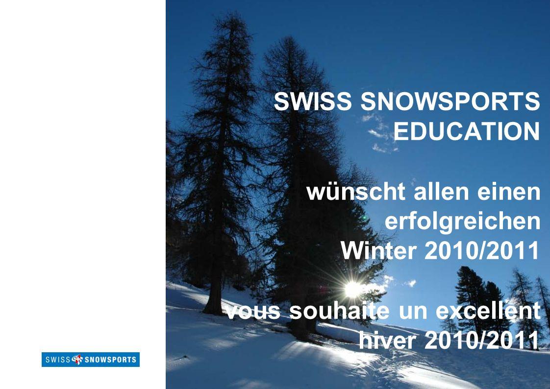 SWISS SNOWSPORTS EDUCATION wünscht allen einen erfolgreichen Winter 2010/2011 vous souhaite un excellent hiver 2010/2011