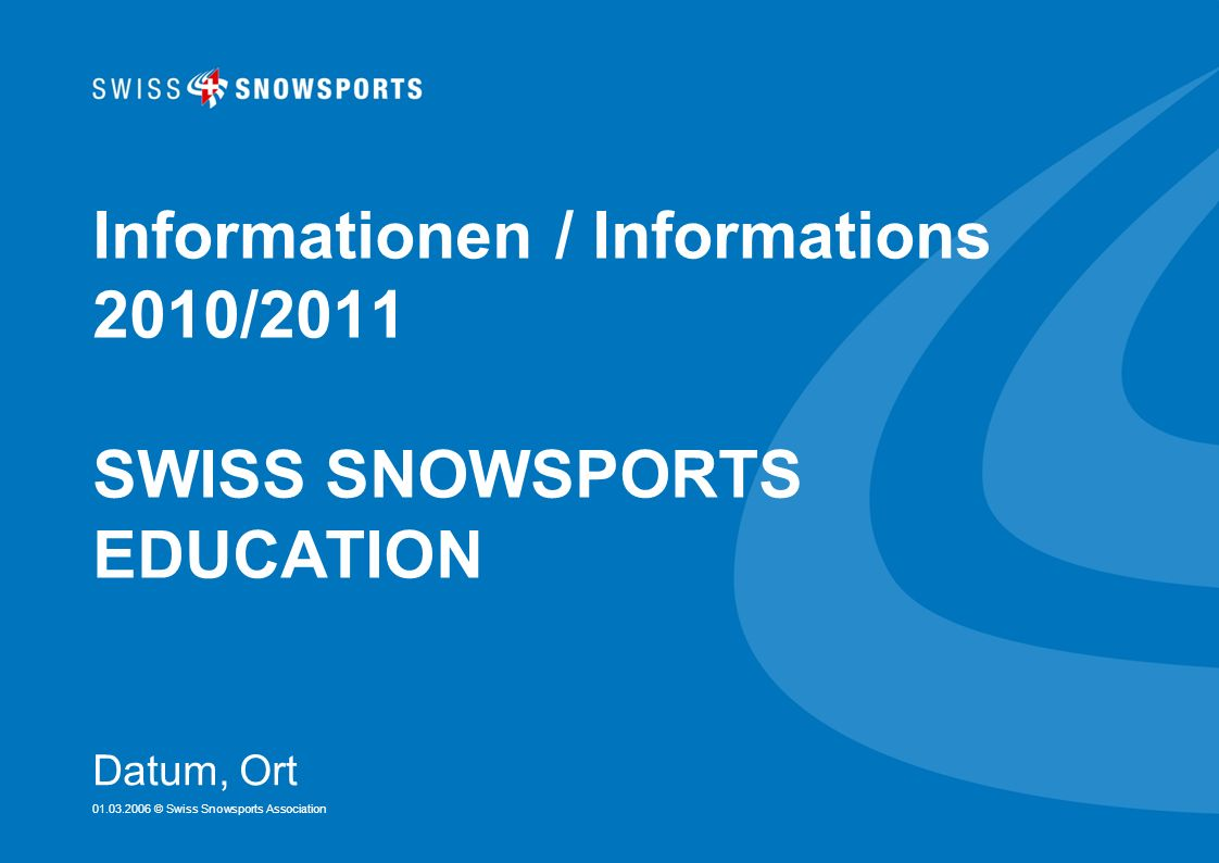 Informationen / Informations 2010/2011 SWISS SNOWSPORTS EDUCATION