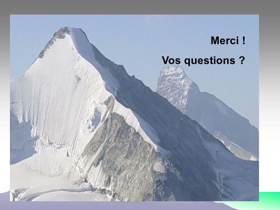 Merci ! Vos questions