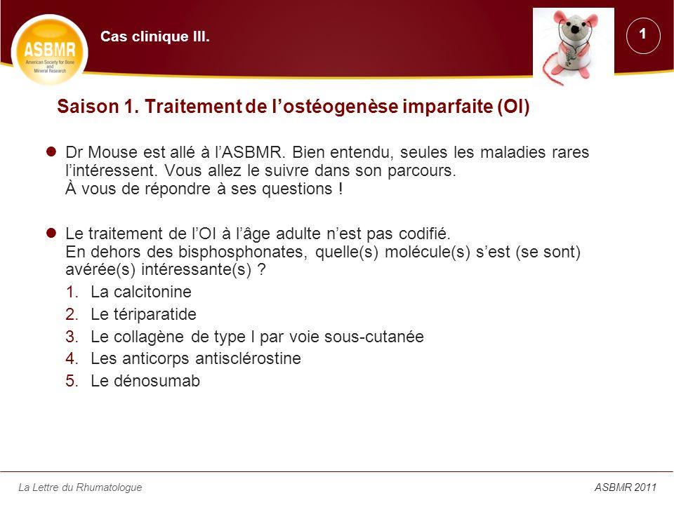 Saison 1. Traitement de l'ostéogenèse imparfaite (OI)