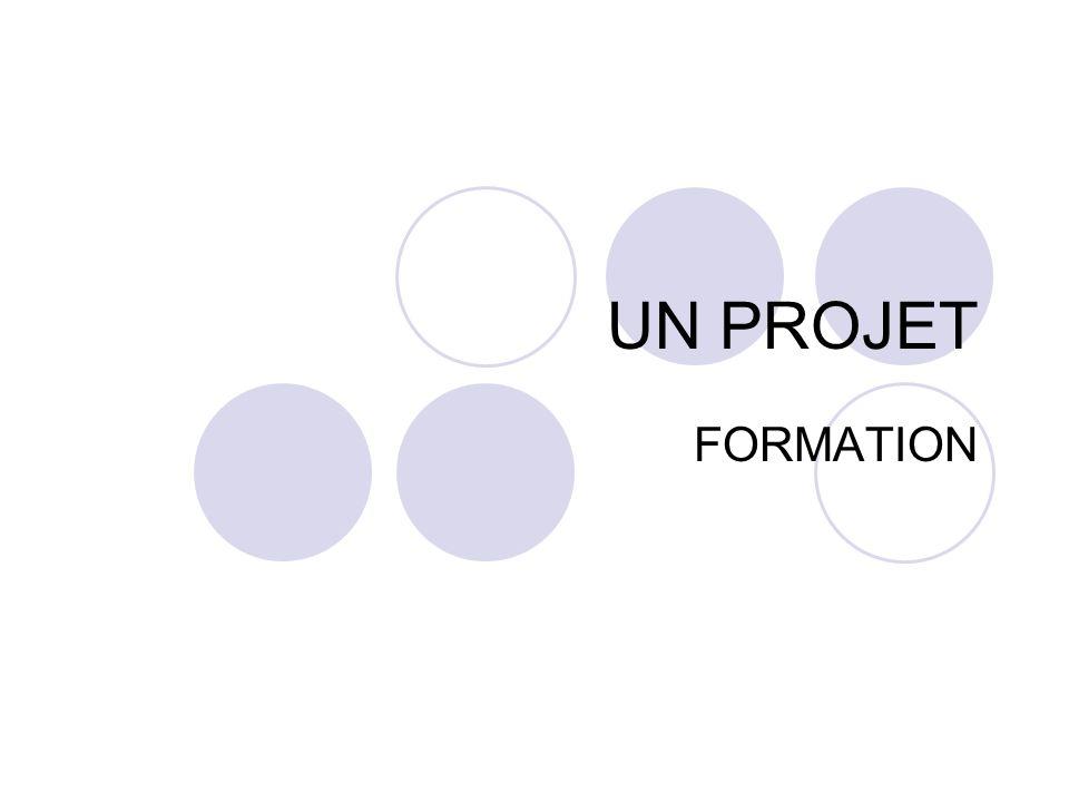 UN PROJET FORMATION