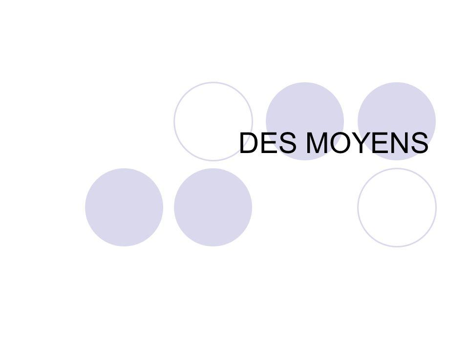 DES MOYENS