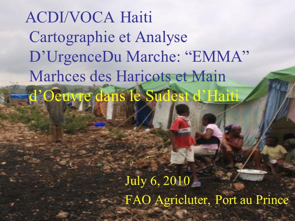 ACDI/VOCA Haiti Cartographie et Analyse D'UrgenceDu Marche: EMMA Marhces des Haricots et Main d'Oeuvre dans le Sudest d'Haiti