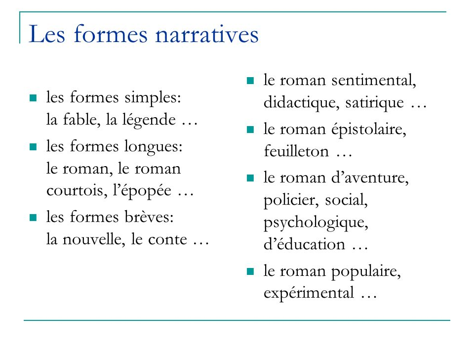 Les formes narratives le roman sentimental, didactique, satirique …