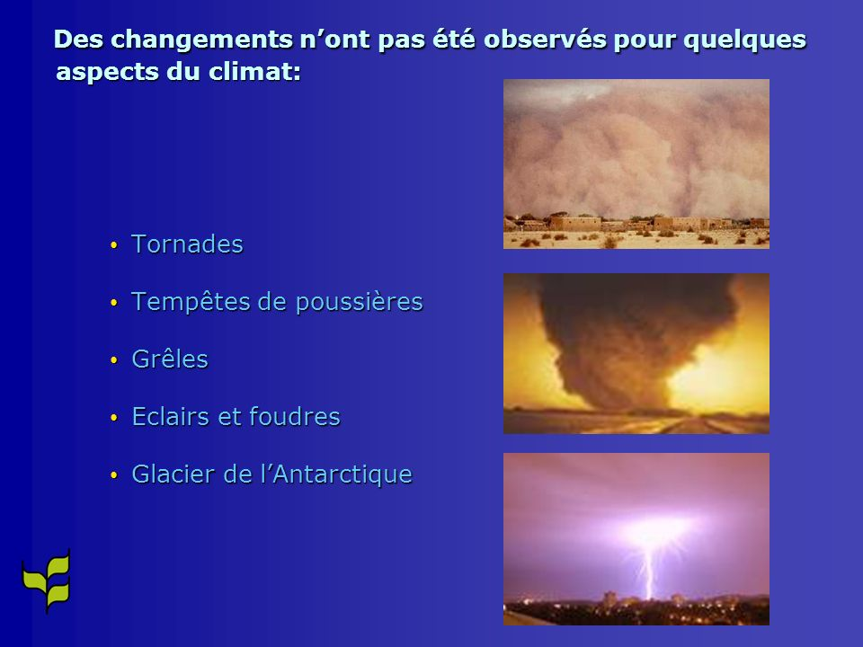 Des changements n'ont pas été observés pour quelques aspects du climat: