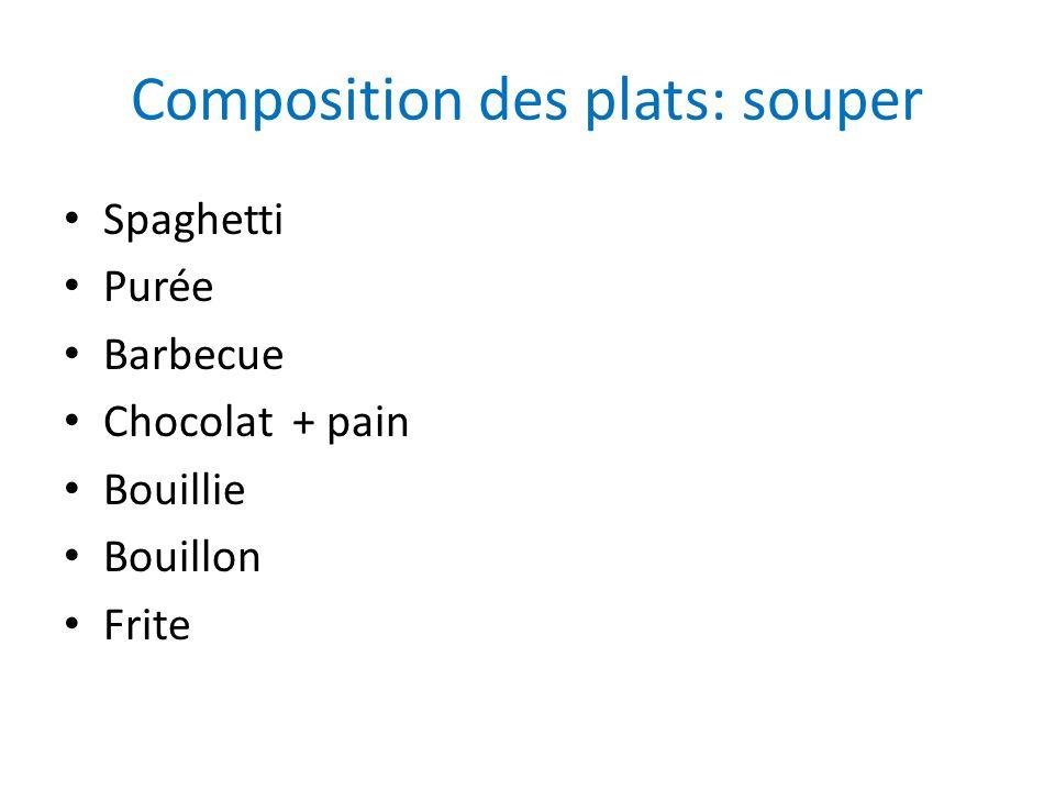 Composition des plats: souper