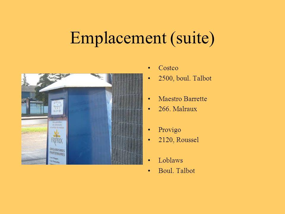 Emplacement (suite) Costco 2500, boul. Talbot Maestro Barrette