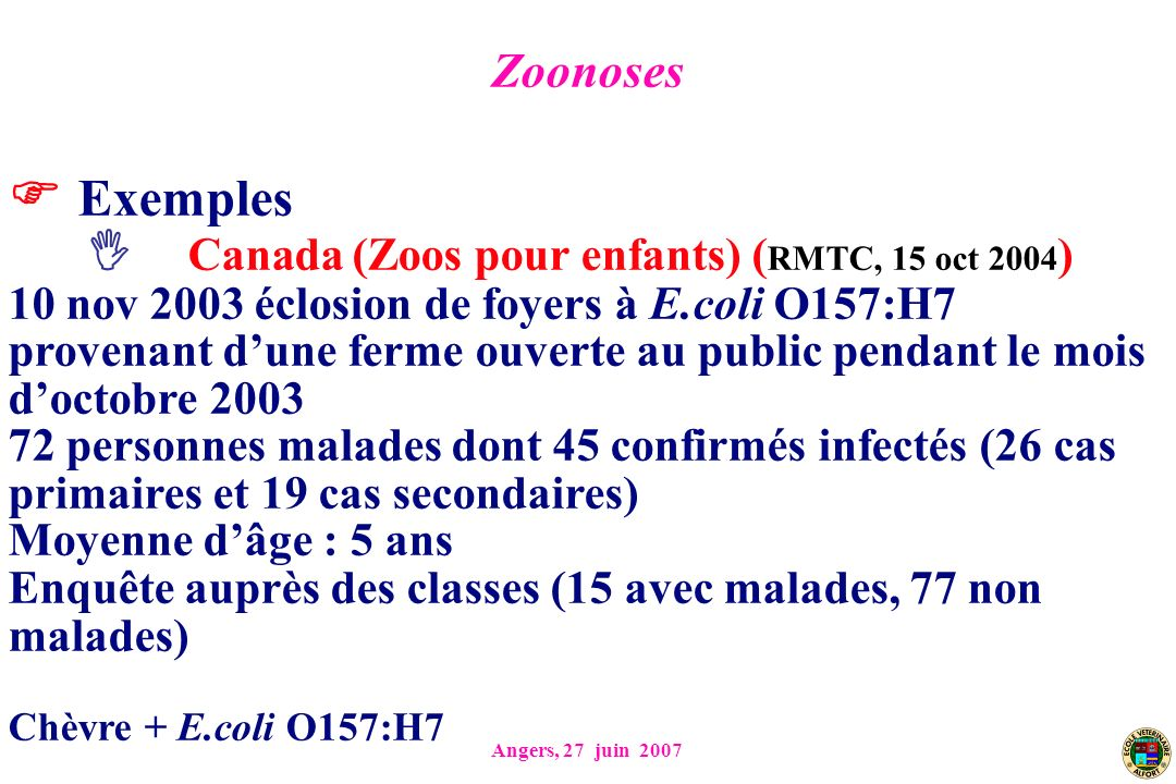  Exemples Canada (Zoos pour enfants) (RMTC, 15 oct 2004) Zoonoses