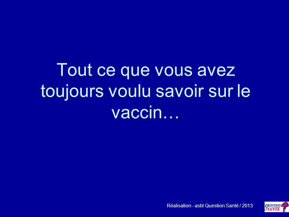 Tout ce que vous avez toujours voulu savoir sur le vaccin…