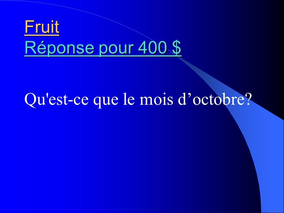 Fruit Réponse pour 400 $ Qu est-ce que le mois d'octobre