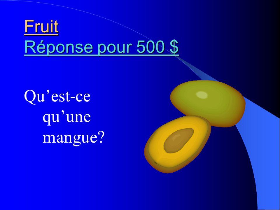 Fruit Réponse pour 500 $ Qu'est-ce qu'une mangue