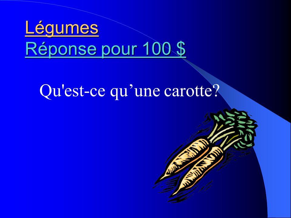 Légumes Réponse pour 100 $ Qu est-ce qu'une carotte