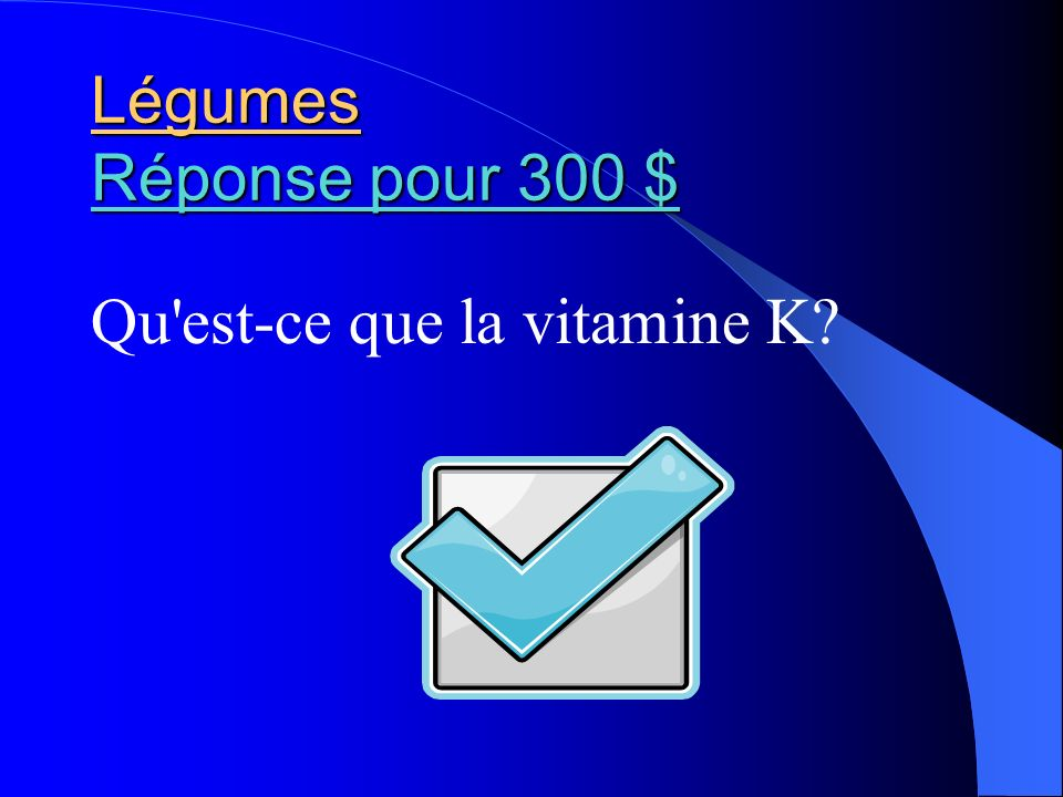 Légumes Réponse pour 300 $ Qu est-ce que la vitamine K