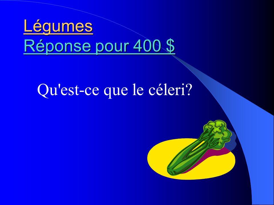 Légumes Réponse pour 400 $ Qu est-ce que le céleri