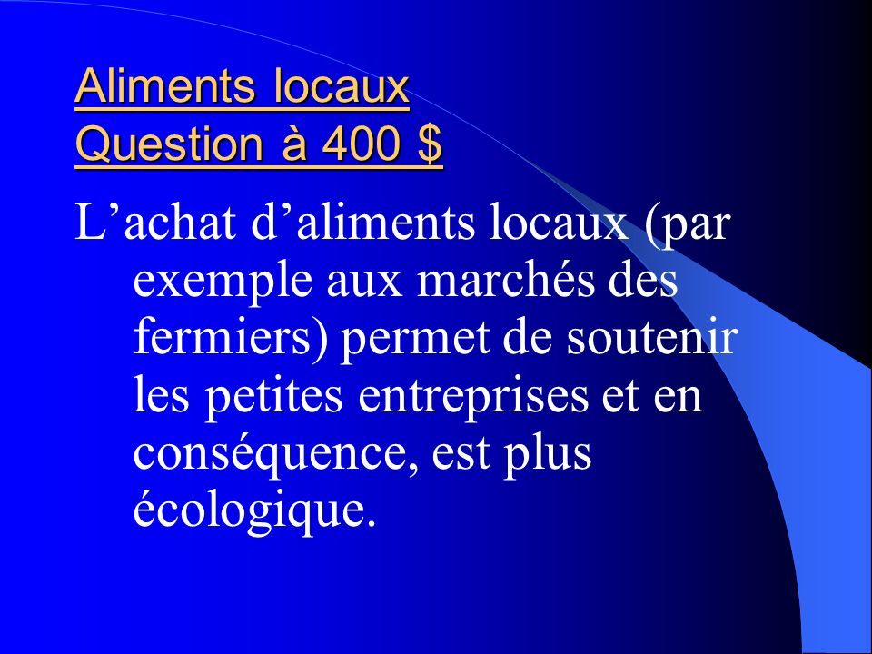 Aliments locaux Question à 400 $